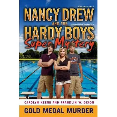 Gold Medal Murder - (Nancy Drew/Hardy Boys Super Mysteries) by  Franklin W Dixon & Carolyn Keene (Paperback)