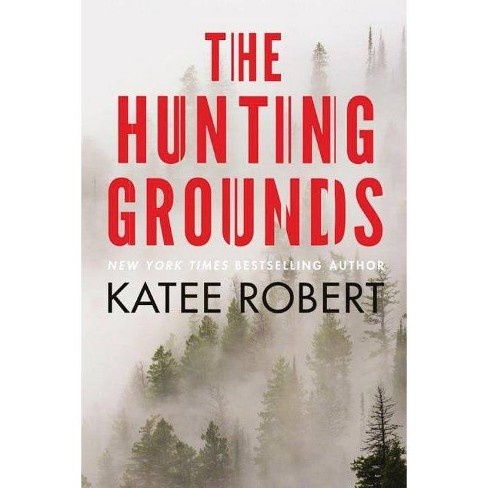 The Hunting Grounds - (Hidden Sins) by  Katee Robert (Paperback) - image 1 of 1