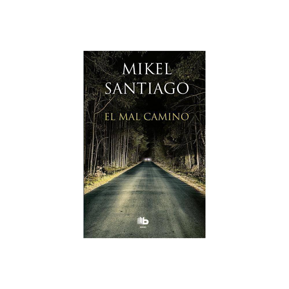 El Mal Camino The Wrong Way By Mikel Santiago Paperback