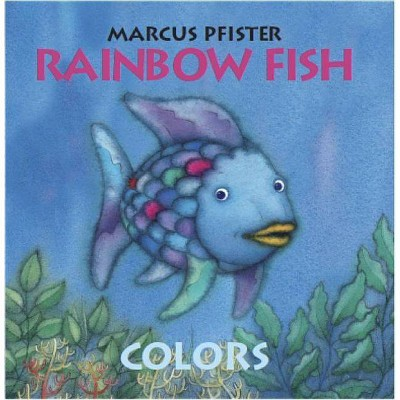 Colors - (Rainbow Fish (North-South Books))by Marcus Pfister (Board_book)