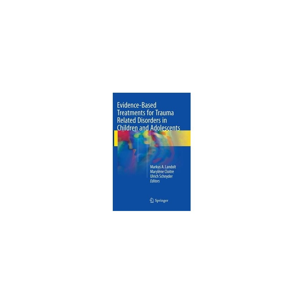Evidence-based Treatments for Trauma Related Disorders in Children and Adolescents - Reprint (Paperback)