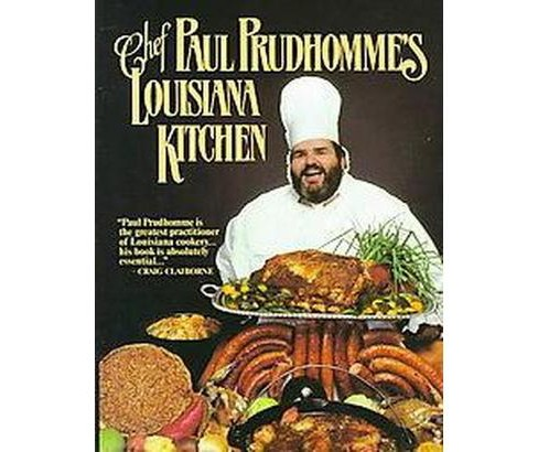 Chef Paul Prudhomme's Louisiana Kitchen (Hardcover) - image 1 of 1