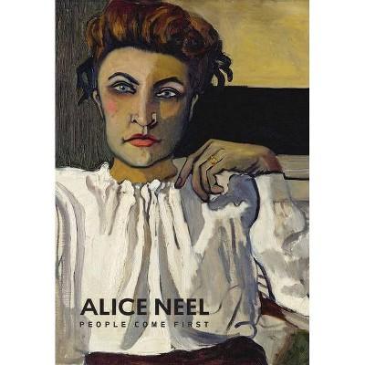 Alice Neel - by  Kelly Baum & Randall Griffey (Hardcover)
