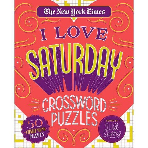 The New York Times I Love Saturday Crossword Puzzles - (Spiral_bound) - image 1 of 1
