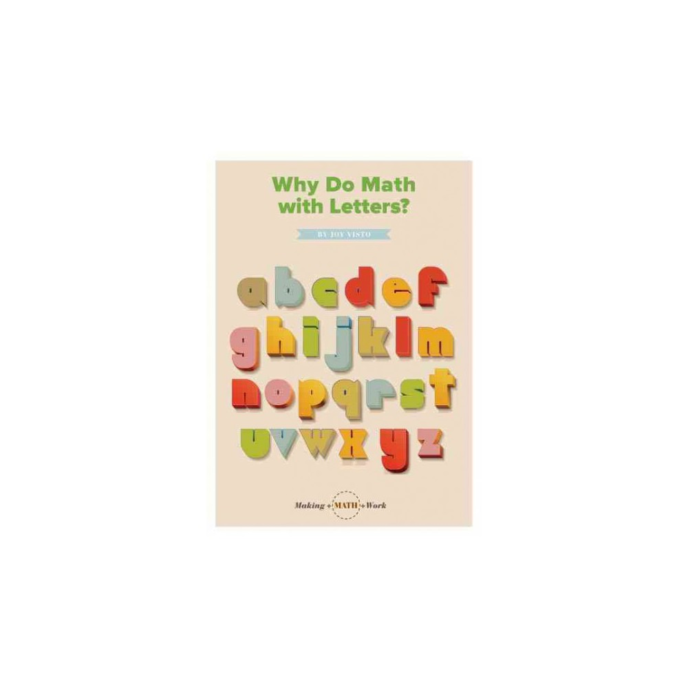 Why Do Math With Letters? (Paperback) (Joy Visto)