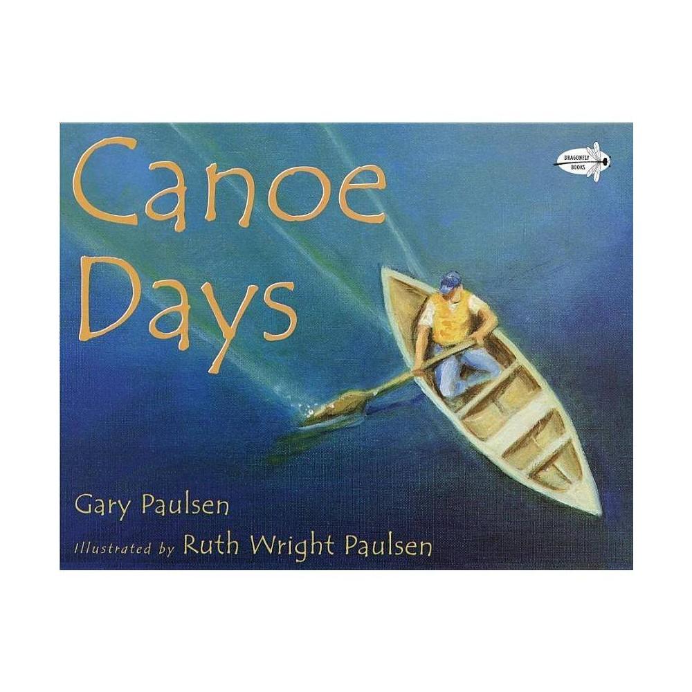 Canoe Days By Gary Paulsen Paperback