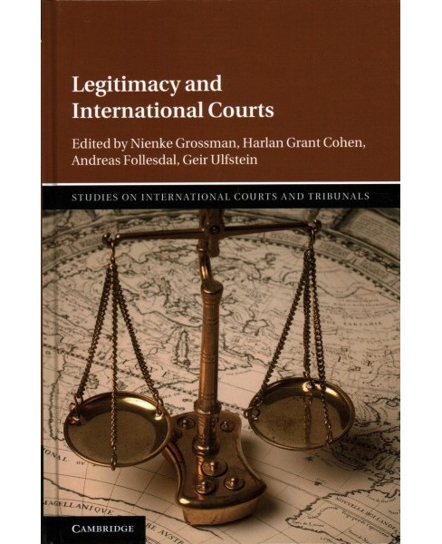 Legitimacy and International Courts -  by Andreas Fu00f8llesdal & Nienke Grossman (Hardcover) - image 1 of 1