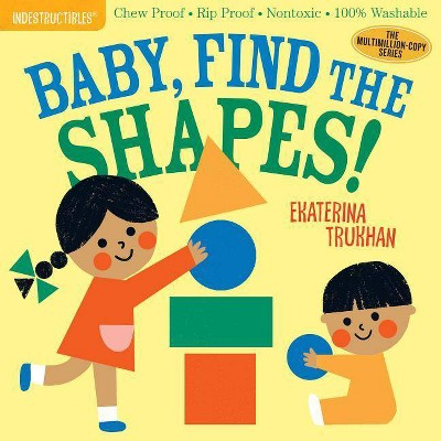 Indestructibles: Baby, Find the Shapes! - (Paperback)
