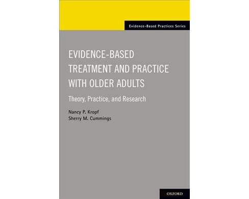 Evidence-based Treatment and Practice With Older Adults : Theory, Practice & Research (Paperback) (Nancy - image 1 of 1