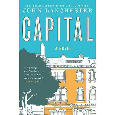 Capital - by  John Lanchester (Paperback)