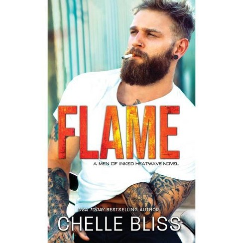 Flame - (Men of Inked: Heatwave) by  Chelle Bliss (Hardcover) - image 1 of 1