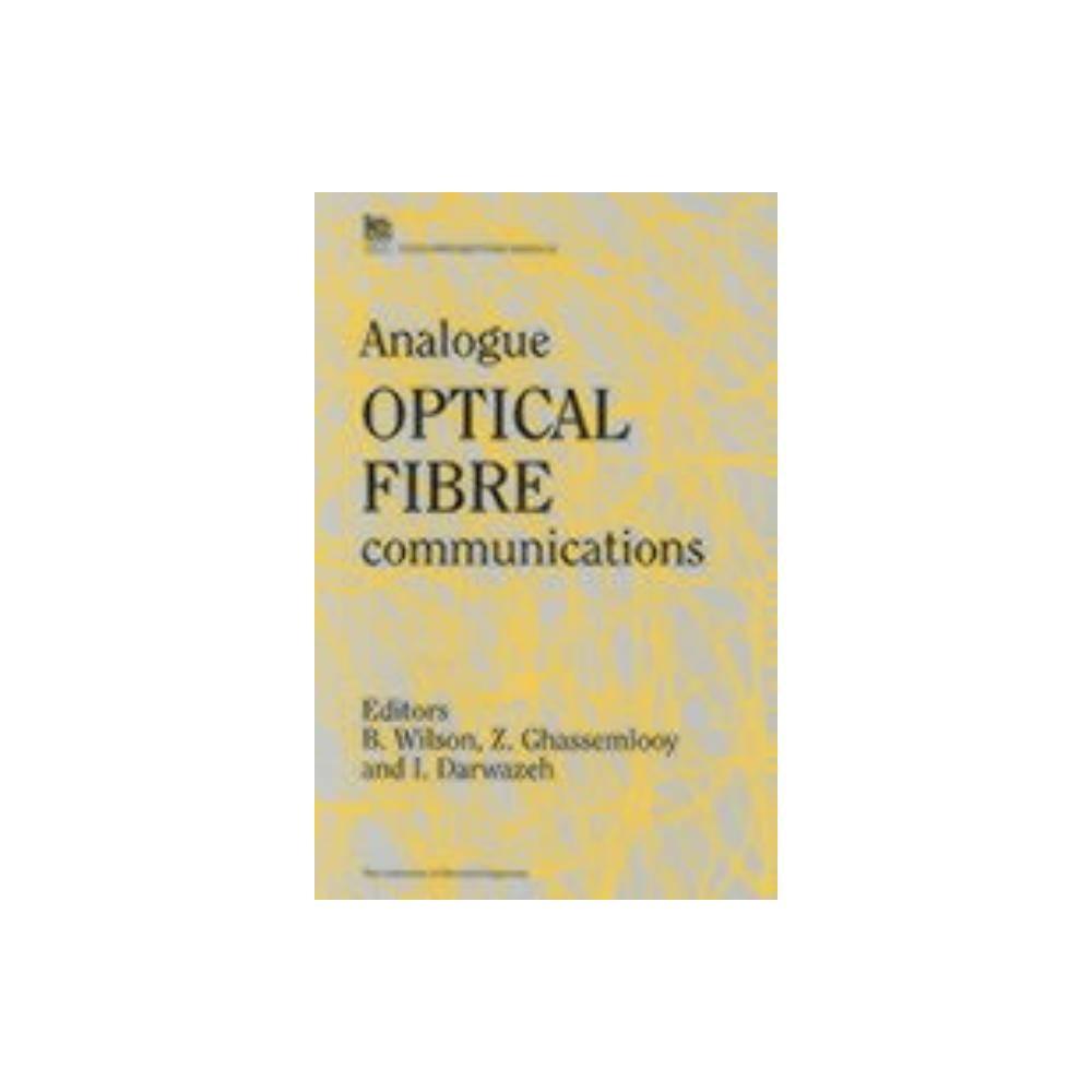 Analogue Optical Fibre Communications - (Iet Telecommunications) (Hardcover)