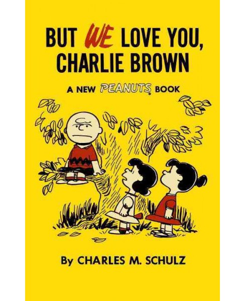 But We Love You, Charlie Brown (Paperback) (Charles M. Schulz) - image 1 of 1