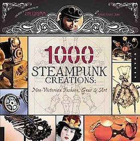 1000 Steampunk Creations (Paperback) - image 1 of 1