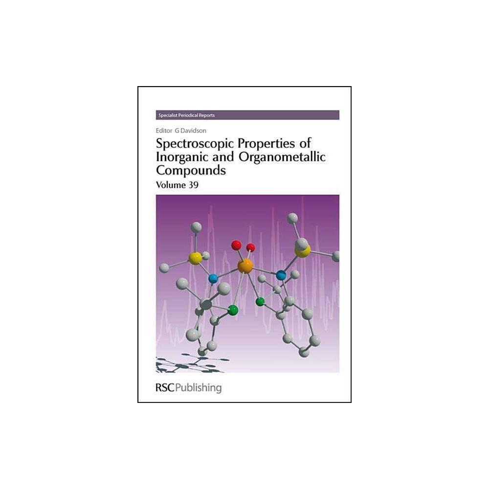 Spectroscopic Properties of Inorganic and Organometallic Compounds - (Hardcover)