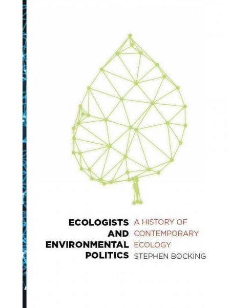 Ecologists and Environmental Politics : A History of Contemporary Ecology (Reprint) (Paperback) (Stephen - image 1 of 1