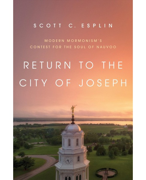 Return to the City of Joseph : Modern Mormonism's Contest for the Soul of Nauvoo -  (Paperback) - image 1 of 1