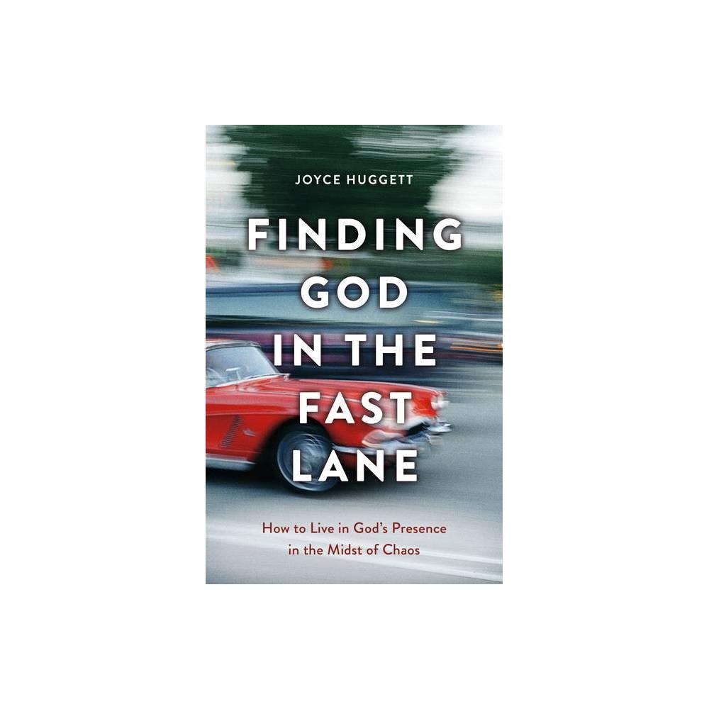 Finding God In The Fast Lane By Joyce Huggett Paperback