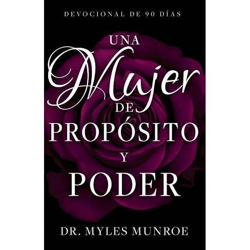 Una Mujer de Propósito Y Poder - by  Myles Munroe (Paperback) - image 1 of 1