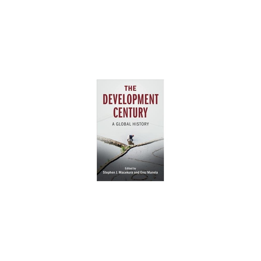 Development Century : A Global History - (Global and International History) (Paperback) Development Century : A Global History - (Global and International History) (Paperback)