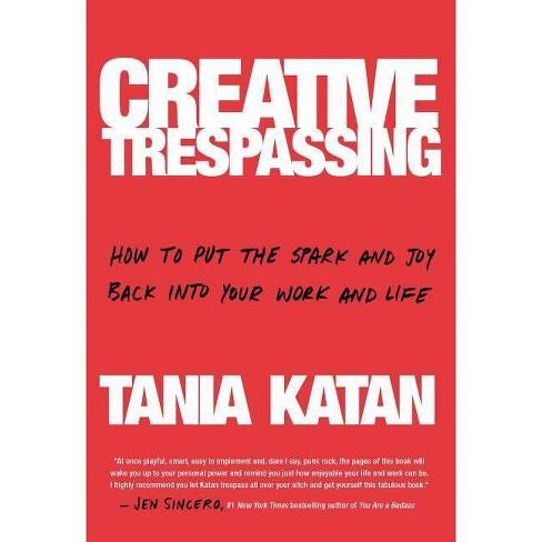 Creative Trespassing - by  Tania Katan (Hardcover) - image 1 of 1
