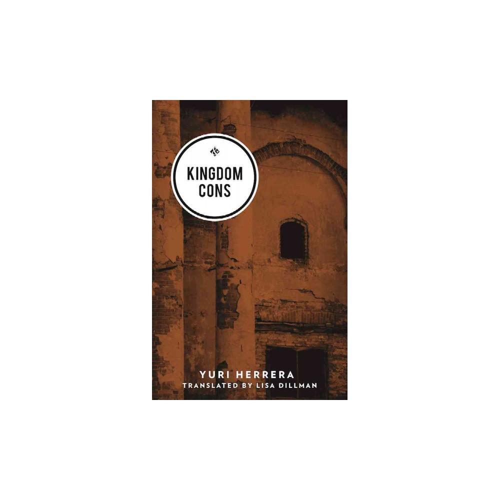 Kingdom Cons (Paperback) (Yuri Herrera)