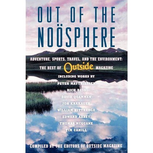 Out of the Noosphere - by  Editors Of Outside Magazine (Paperback) - image 1 of 1