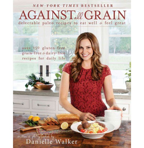 Against all Grain : Delectable Paleo Recipes to Eat Well & Feel Great (Paperback) (Danielle Walker) - image 1 of 1