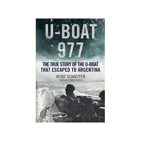 U-Boat 977 : The True Story Of The U-Boat That Escaped To Argentina ...