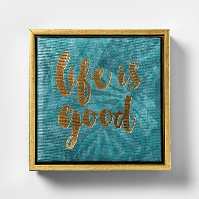 6 X6  Life Is Good  Foil Embellished Framed Wall Canvas Teal - Opalhouse™