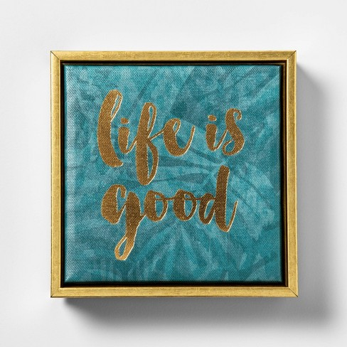 "6""X6""""Life Is Good"" Foil Embellished Framed Wall Canvas Teal - Opalhouse™ - image 1 of 4"
