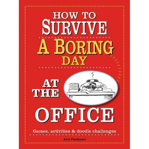 How to Survive a Boring Day at the Office - by  Amy Panfalone (Paperback) - image 1 of 1