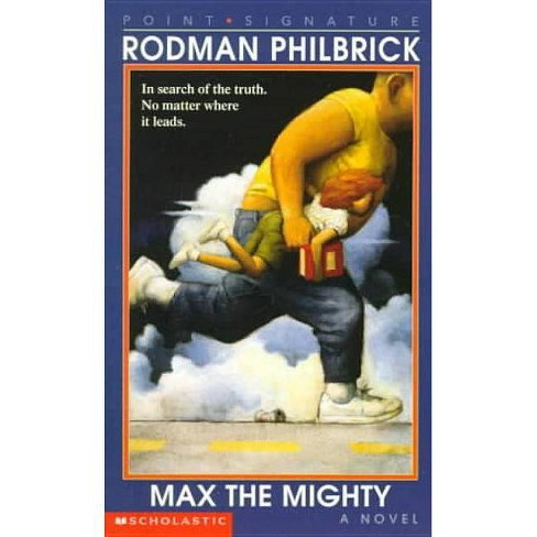 Max the Mighty - by  Rodman Philbrick & W R Philbrick (Hardcover) - image 1 of 1