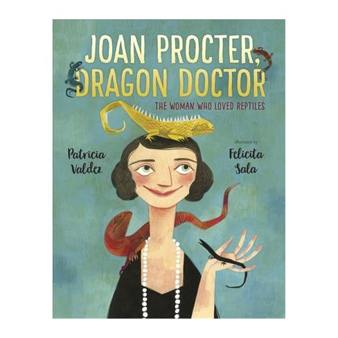 Joan Procter Dragon Doctor The Woman Who Loved Reptiles By