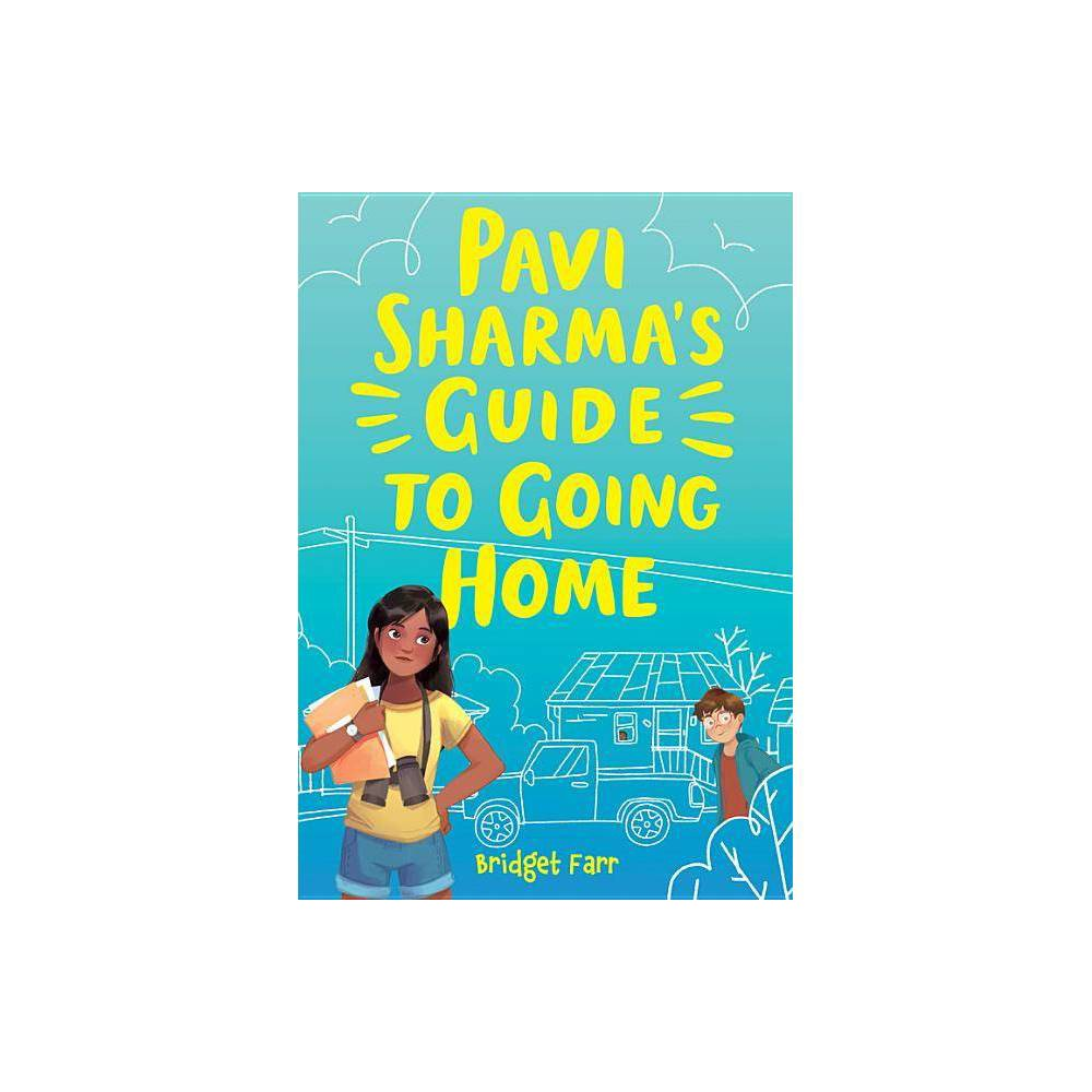 Pavi Sharma S Guide To Going Home By Bridget Farr Hardcover