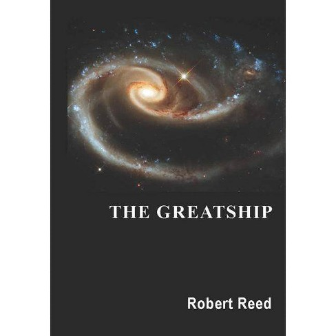 The Greatship - by  Robert Reed (Paperback) - image 1 of 1