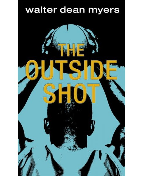 Outside Shot -  Reprint by Walter Dean Myers (Paperback) - image 1 of 1