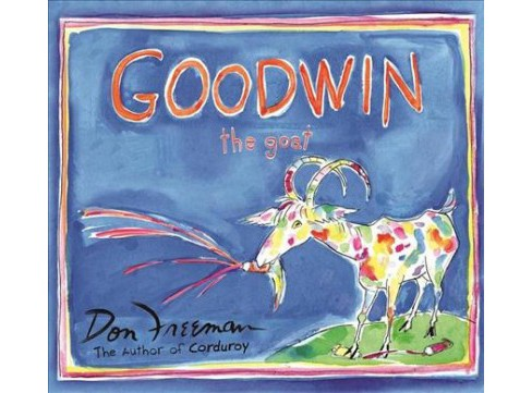 Goodwin the Goat -  by Don Freeman (Hardcover) - image 1 of 1
