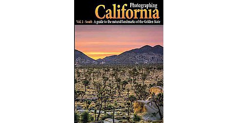 Photographing California : South: A Guide to the Natural Landmarks of the Golden State (Vol 2) - image 1 of 1