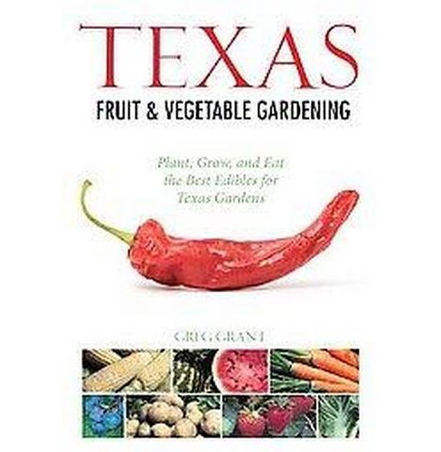 Texas Fruit & Vegetable Gardening (Paperback) (Greg Grant) - image 1 of 1