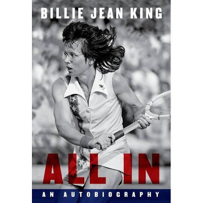 All in - by Billie Jean King (Hardcover)