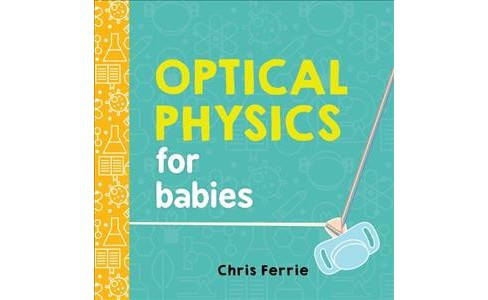 Optical Physics for Babies (Hardcover) (Chris Ferrie) - image 1 of 1