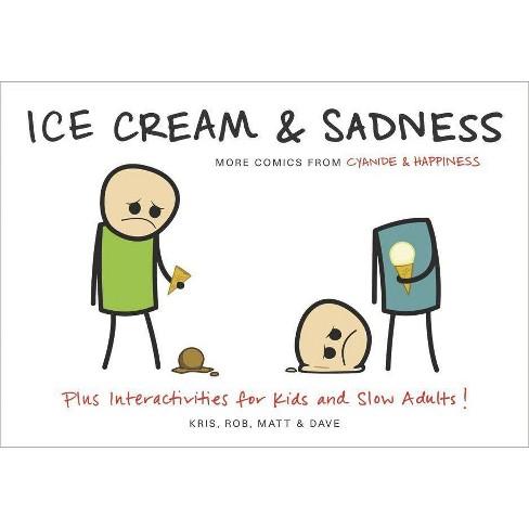 Ice Cream & Sadness - (Cyanide & Happiness) (Paperback)