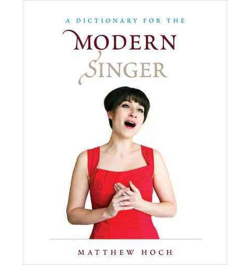 Dictionary for the Modern Singer (Reprint) (Paperback) (Matthew Hoch) - image 1 of 1