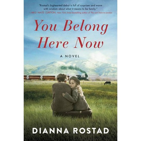 You Belong Here Now - by  Dianna Rostad (Paperback) - image 1 of 1