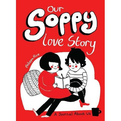 Our Soppy Love Story : A Journal About Us (Paperback)(Philippa Rice)