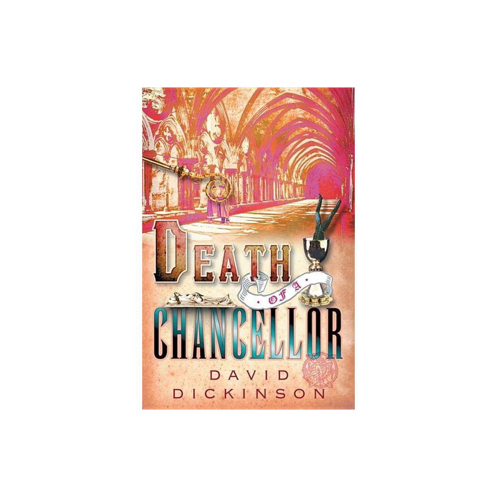 Death Of A Chancellor Lord Francis Powerscourt By David Dickinson Paperback