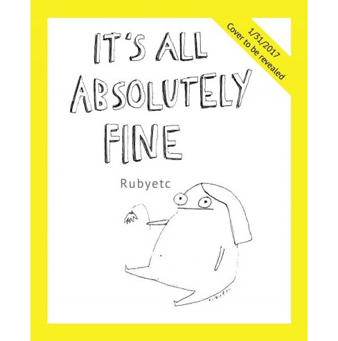 It's All Absolutely Fine : Life Is Complicated So I've Drawn It Instead (Paperback) (Ruby Elliot) - image 1 of 1