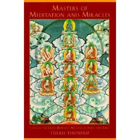 Masters of Meditation and Miracles - (Buddhayana Series) by  Tulku Thondup (Paperback) - image 1 of 1