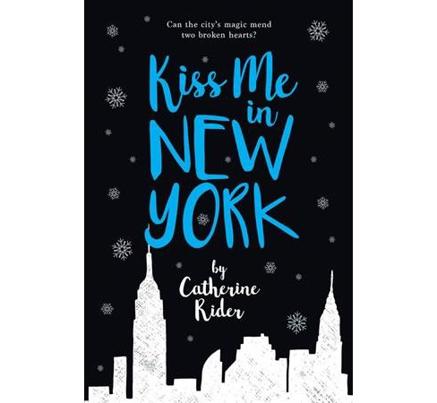 Kiss Me in New York -  by Catherine Rider (Hardcover) - image 1 of 1